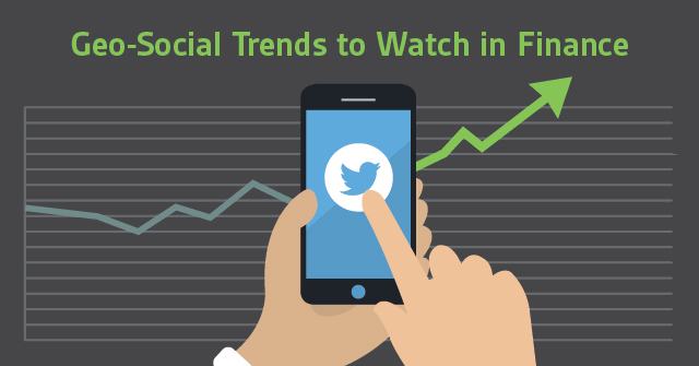 Geo-Social Financial Trends to Watch